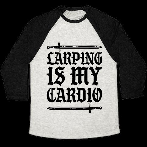 Larping Is My Cardio Baseball Tee