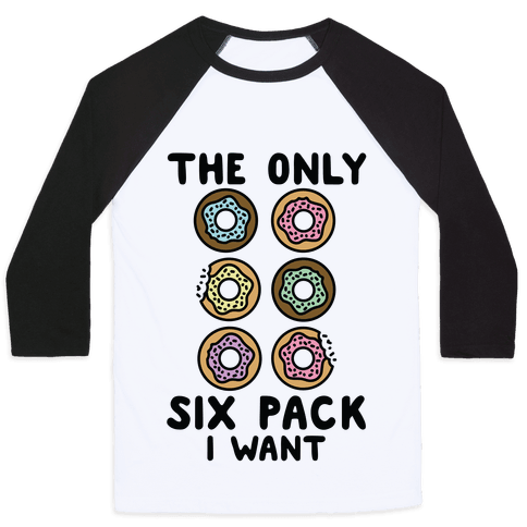 The Only Six Pack I Want Donuts Baseball Tee