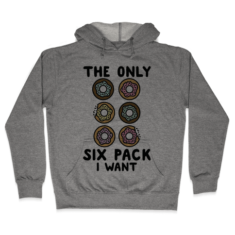 The Only Six Pack I Want Donuts Hooded Sweatshirt