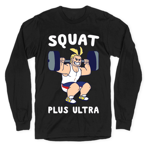 Squat Plus Ultra - All Might Long Sleeve T-Shirt