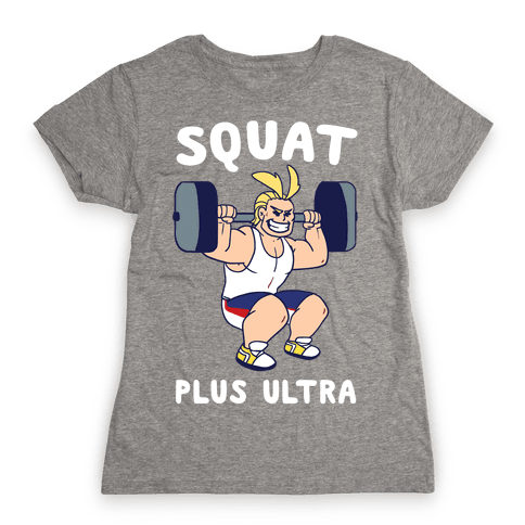 Squat Plus Ultra - All Might Womens T-Shirt