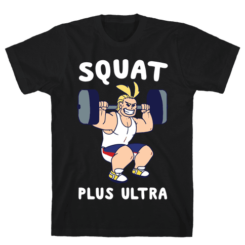 Squat Plus Ultra - All Might Mens/Unisex T-Shirt