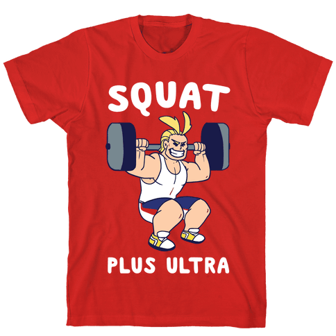 Squat Plus Ultra - All Might Tee