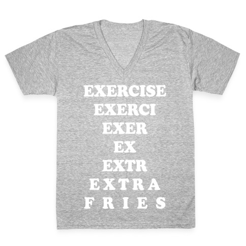 Exercise Extra Fries V-Neck Tee Shirt