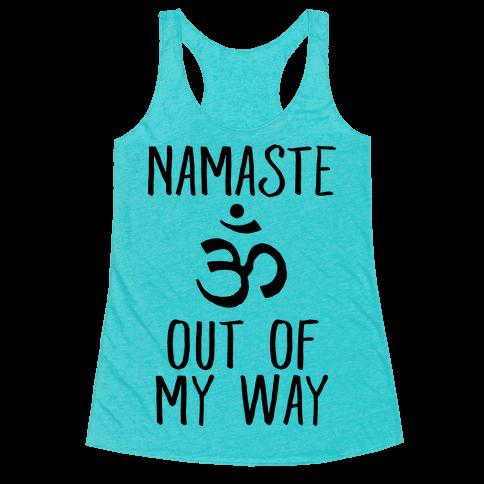 Namaste Out Of My Way Racerback Tank Top