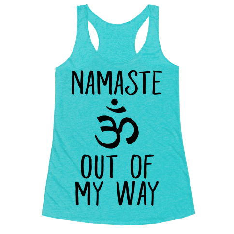 Namaste Out Of My Way Racerback Tank Top