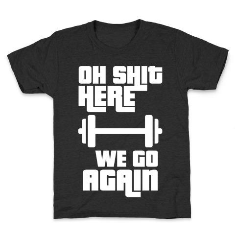 Ah Shit Here We Go Again Bar Bell Kids T-Shirt