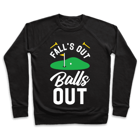Falls Out Balls Out Golf Pullover