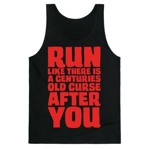 Run Like There Is A Centuries Old Curse After You White Print Tank Top