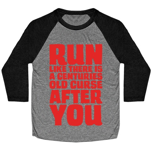 Run Like There Is A Centuries Old Curse After You White Print Baseball Tee