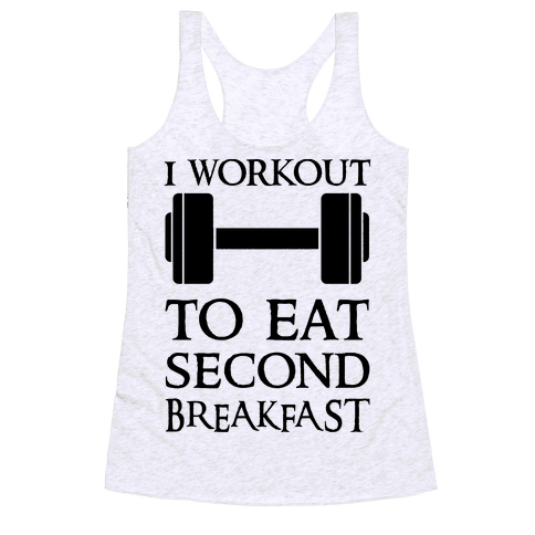 I Workout to Eat Second Breakfast Racerback Tank Top