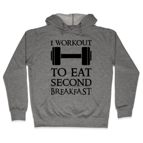I Workout to Eat Second Breakfast Hooded Sweatshirt