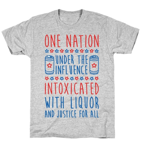 One Nation Under The Influence T-Shirt