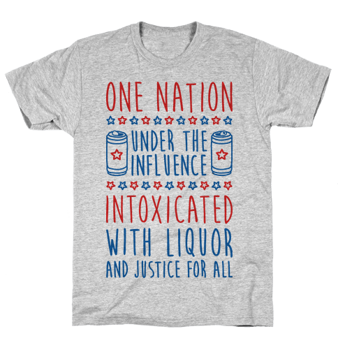 One Nation Under The Influence Mens/Unisex T-Shirt
