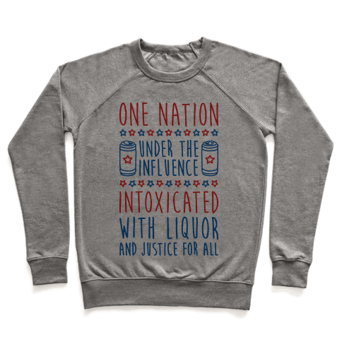 One Nation Under The Influence Pullover