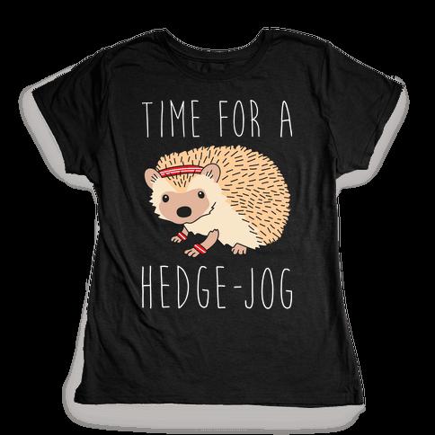 Time For A Hedge Jog Womens T-Shirt