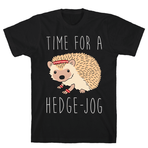 Time For A Hedge Jog Mens T-Shirt