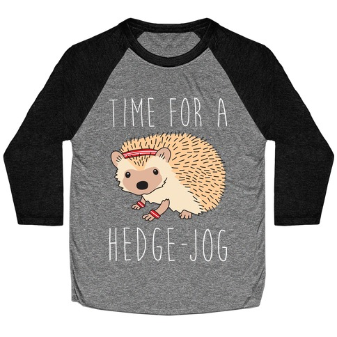 Time For A Hedge Jog Baseball Tee