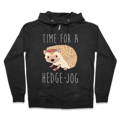 Time For A Hedge Jog Zip Hoodie