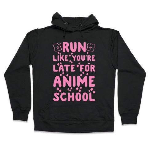 Run Like You're Late for Anime School Hooded Sweatshirt