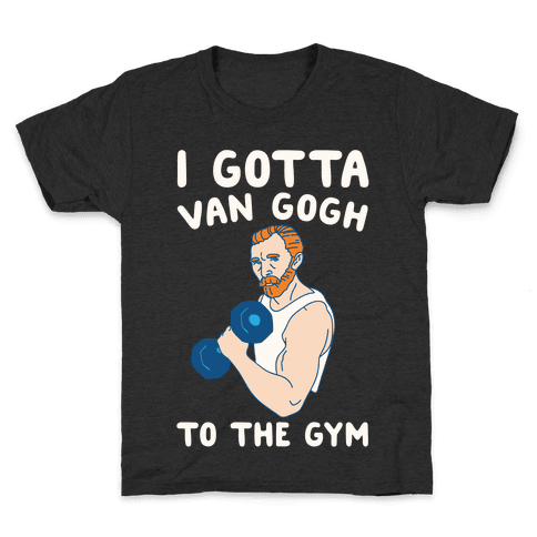 I Gotta Van Gogh To The Gym White Print Kids T-Shirt