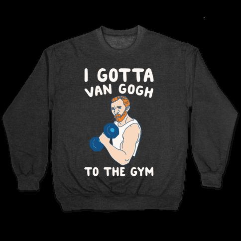 I Gotta Van Gogh To The Gym White Print Pullover