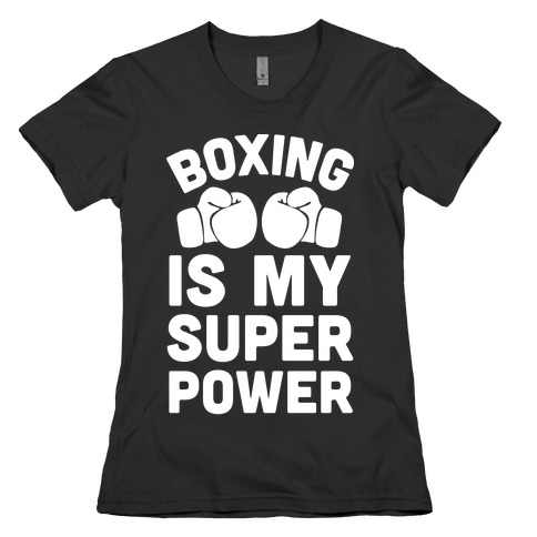 Boxing Is My Superower Womens T-Shirt