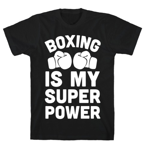Boxing Is My Superower T-Shirt