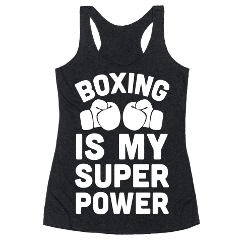 Boxing Is My Superower Racerback Tank Top