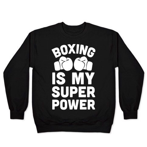 Boxing Is My Superower Pullover