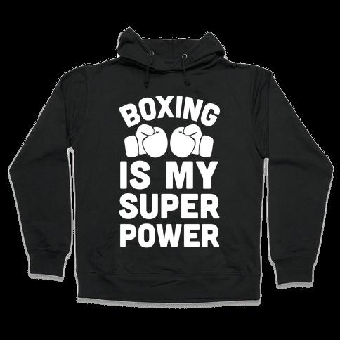 Boxing Is My Superower Hooded Sweatshirt