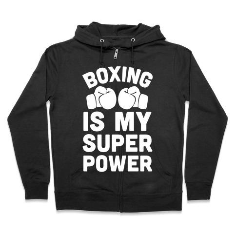 Boxing Is My Superower Zip Hoodie