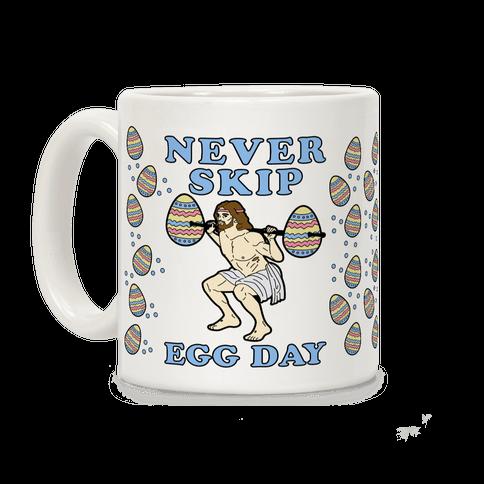 Never Skip Egg Day Coffee Mug