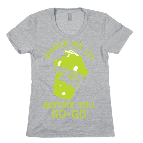 Shake Me Up Before You Go-Go Womens T-Shirt