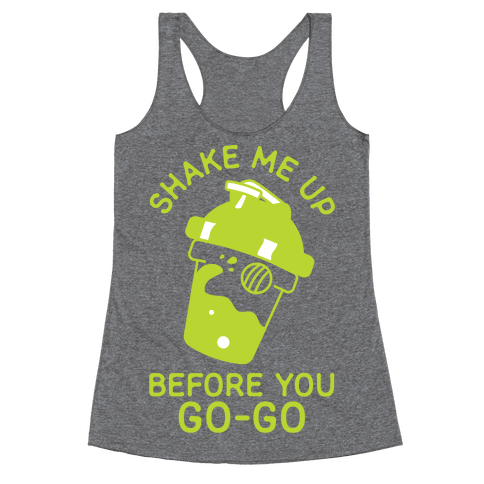 Shake Me Up Before You Go-Go Racerback Tank Top