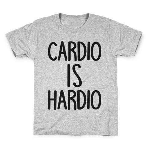 Cardio Is Hardio Kids T-Shirt