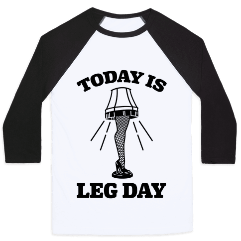 Today Is Leg Lamp Day Baseball Tee