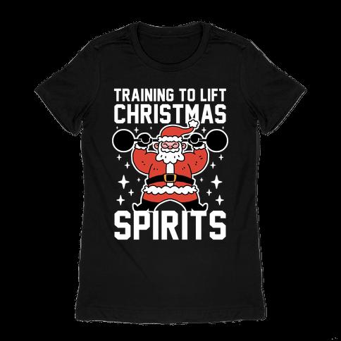 Training To Lift Christmas Spirits Womens T-Shirt