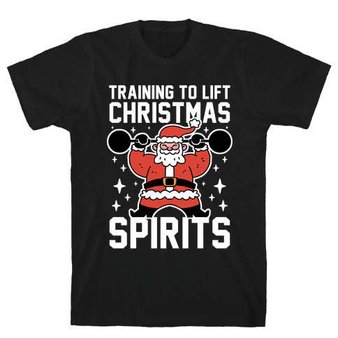 Training To Lift Christmas Spirits Mens/Unisex T-Shirt