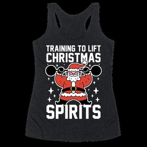 Training To Lift Christmas Spirits Racerback Tank Top