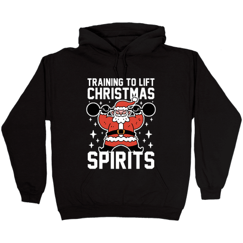 Training To Lift Christmas Spirits Hooded Sweatshirt