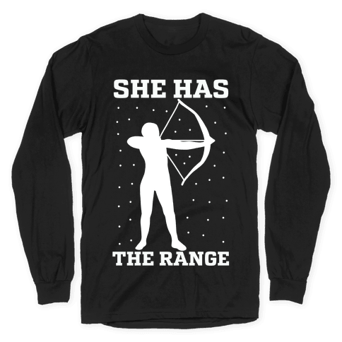 She Has the Range Long Sleeve T-Shirt