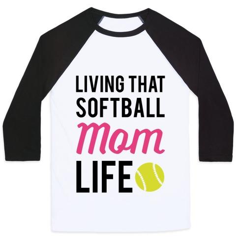 Living That Softball Mom Life Baseball Tee