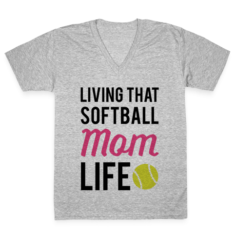 Living That Softball Mom Life V-Neck Tee Shirt