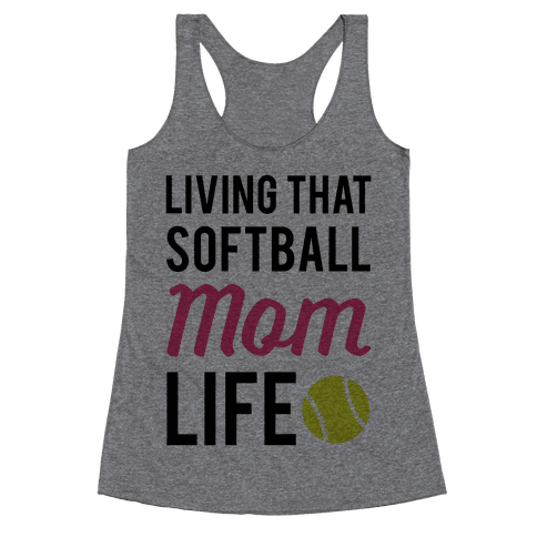 Living That Softball Mom Life Racerback Tank Top
