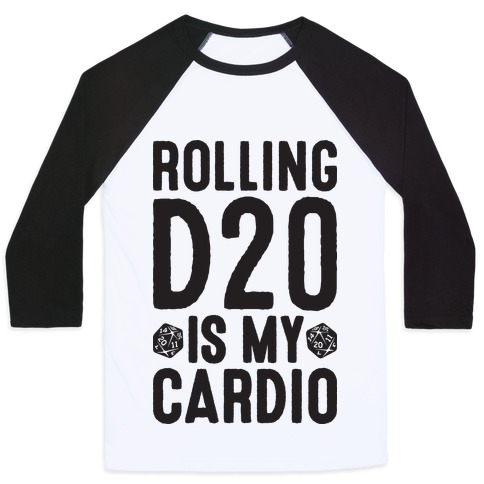 Rolling D20 Is My Cardio Baseball Tee