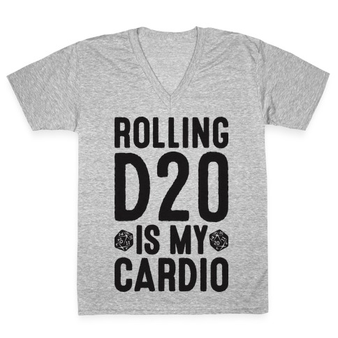 Rolling D20 Is My Cardio V-Neck Tee Shirt