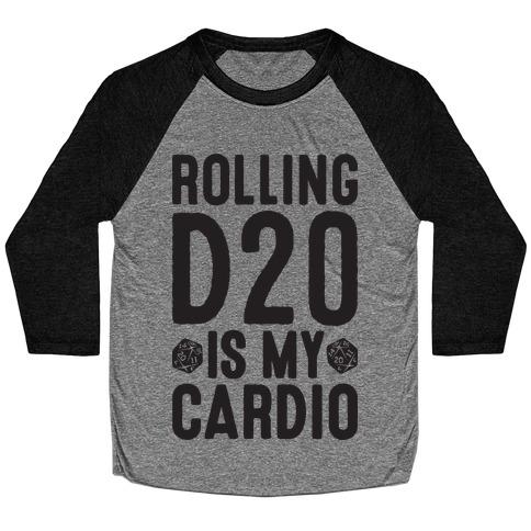 Rolling D20 Is My Cardio Baseball Tee