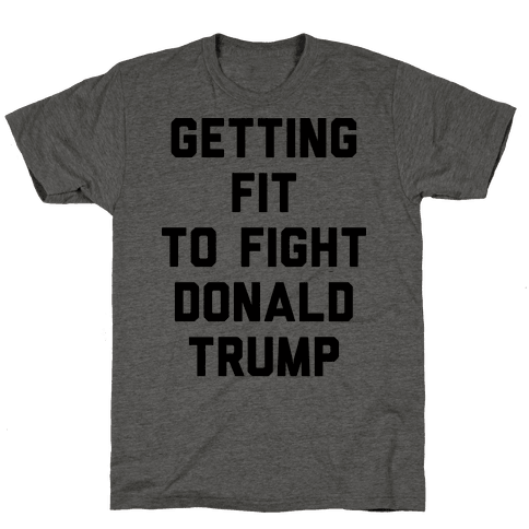 Getting Fit To Fight Donald Trump