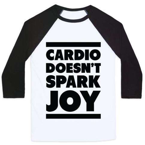 Cardio Doesn't Spark Joy Baseball Tee